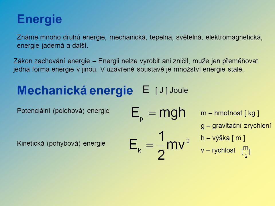 Energie Mechanická energie E [ J ] Joule